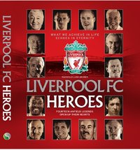 Liverpool Heroes,Liverpool,heroes,players,legends,book