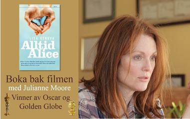 Julianne Moore har vunnet Oscar for sin rolle i filmen Still Alice, basert på boka Alltid Alice
