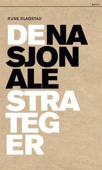 Rune Slagstad: De nasjonale strateger