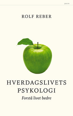Rolf Reber: Hverdagslivets psykologi