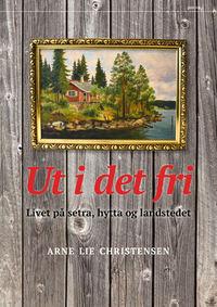 Arne Lie Christensen: Ut i det fri