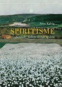 Anne Kalvig: Spiritisme