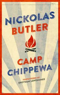 Nickolas Butler: Camp Chippewa