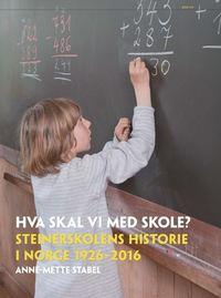 Anne-Mette Stabel: Hva skal vi med skole?