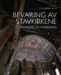 Kristin Bakken (red): Bevaring av stavkirkene