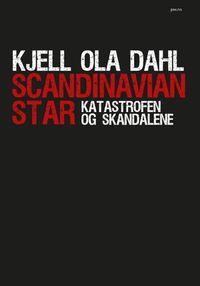 Kjell Ola Dahl: Scandinavian Star. Katastrofen og skandalene