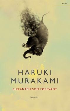 Haruki Murakami: Elefanten som forsvant