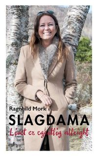 Ragnhild Mork: Slagdama. Livet er egentlig allright