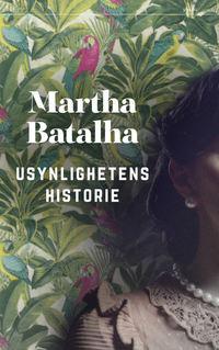 Martha Batalha: Usynlighetens historie