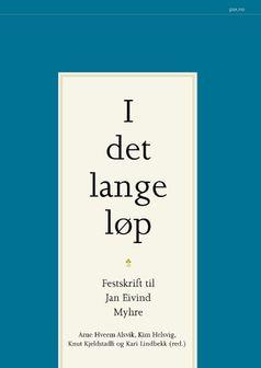 Festskrift til Jan Eivind Myhre: I det lange løp