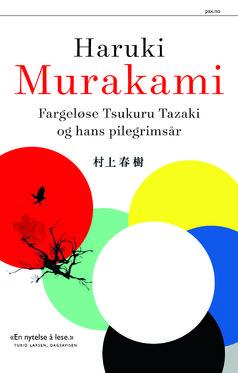 Haruki Murakami  Fargeløse Tsukuru Tazaki og hans pilegrimsår NY