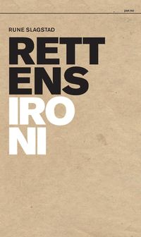 Rune Slagstad: Rettens ironi