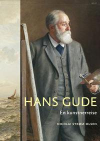 Nicolai Strøm-Olsen: Hans Gude