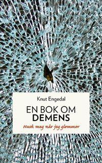 En bok om demens. Husk meg når jeg glemmer