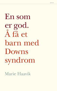 Marie Haavik: En som er god