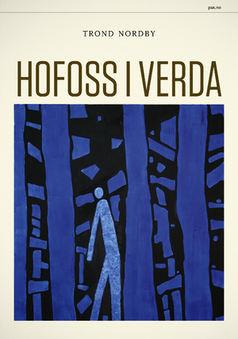 Trond Nordby: Hofoss i verda