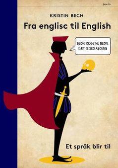 Kristin Bech: Fra englisc til English. Et språk blir til
