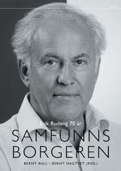 Samfunnsborgeren. Erik Rudeng 70 år