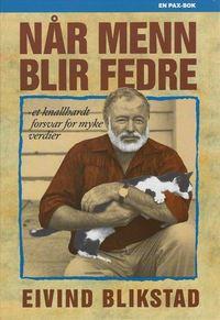 Eivind Blikstad: Når menn blir fedre