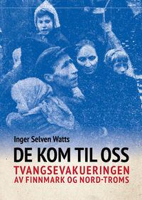 Inger Selven Watts: De kom til oss