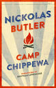 Nickolas Butler: Camp Chippewa