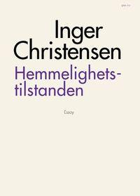 Inger Christensen: Hemmelighetstilstanden