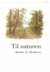 H.D. Thoreau: Til naturen