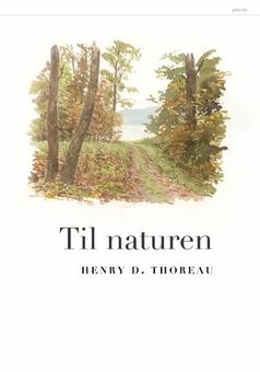 H.D. Thoreau: Til naturen
