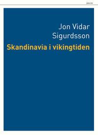 Jon Vidar Sigurdsson: Skandinavia i vikingtiden