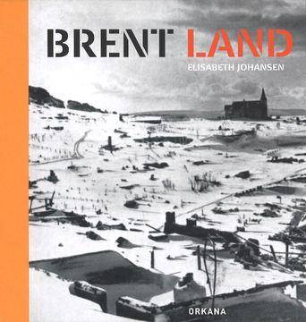 Brent Land / Elisabeth Johansen