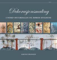 Dekorasjonsmaling i Nord-Østerdalen og Røros-bygdene