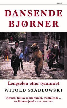 Dansende bjørner. Lengselen etter tyranniet