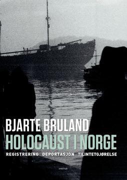 Forside Holocaust i Norge - Bjarte Bruland