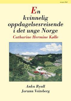 En kvinnelig oppdagelsesreisende i det unge Norge