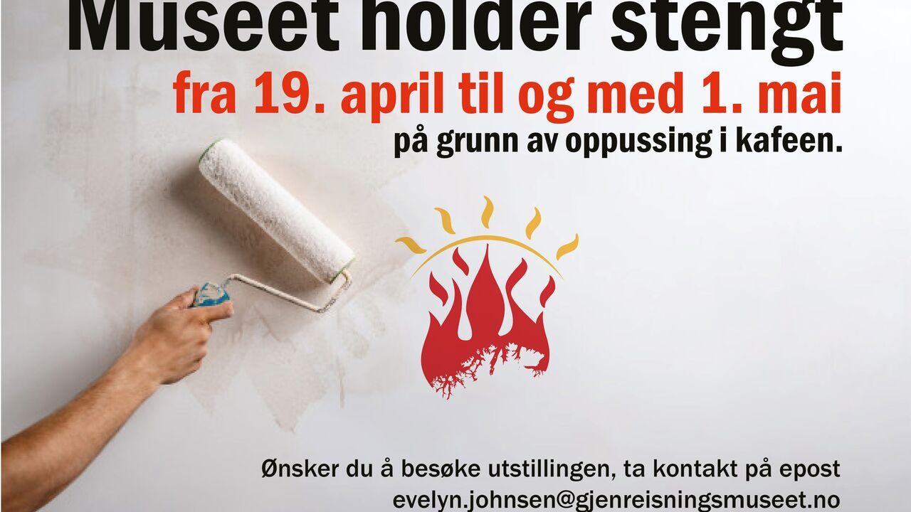 Gjenreisningsmuseet holder stengt fra 19. april til og med 1. mai på grunn av oppussing